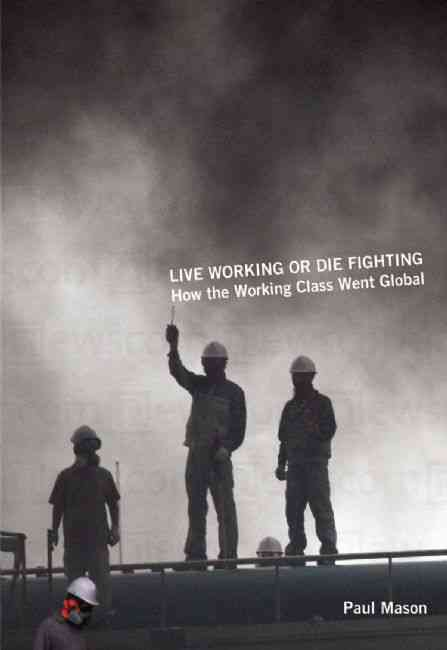 Live Working or Die Fighting By Mason, Paul