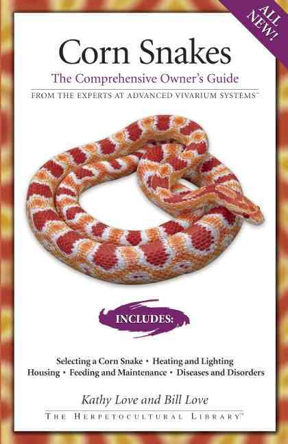 Corn Snakes By Love, Kathy/ Love, Bill